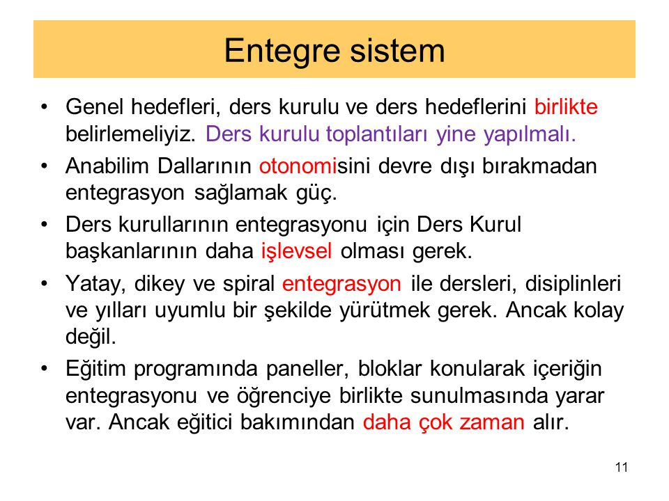 Entegre sistem Genel hedefleri, ders kurulu ve ders hedeflerini birlikte belirlemeliyiz.
