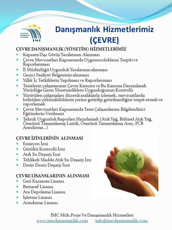 Danışmanlık Hizmetlerimiz (Çevre) İMC Müh.Proje Ve Danışmanlık Hizmetleri www.imcdanismanlik.comwww.imcdanismanlik.com info@imcdanismanlik.cominfo@imcdanismanlik.com