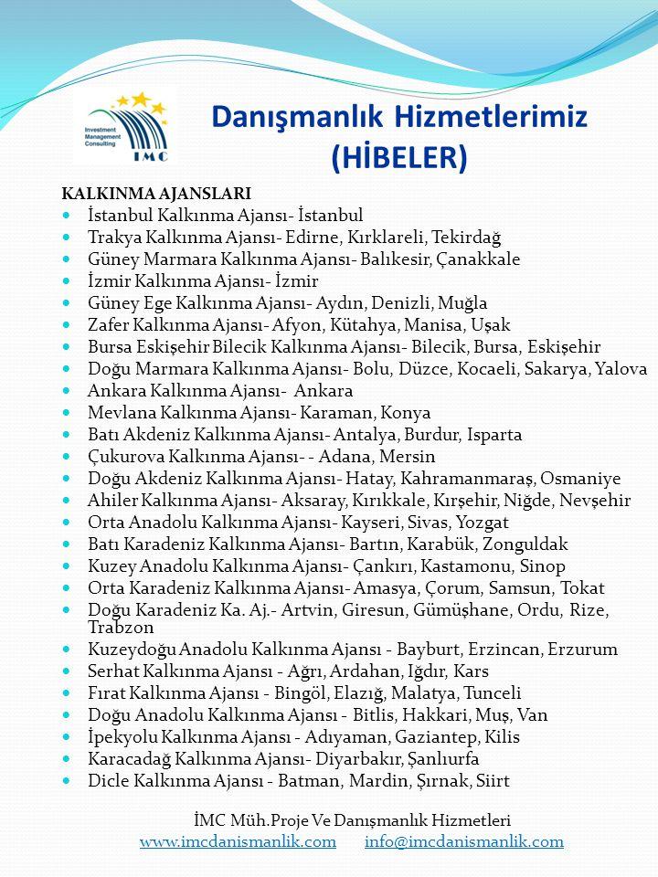 Danışmanlık Hizmetlerimiz (HİBELER) KALKINMA AJANSLARI İstanbul Kalkınma Ajansı- İstanbul Trakya Kalkınma Ajansı- Edirne, Kırklareli, Tekirdağ Güney M