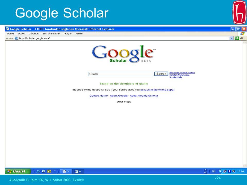 - 24 Akademik Bilişim '06, 9-11 Şubat 2006, Denizli Google Scholar