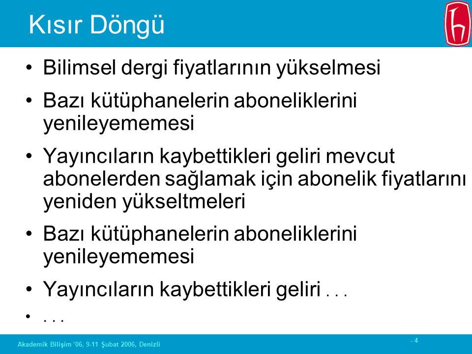 - 65 Akademik Bilişim '06, 9-11 Şubat 2006, Denizli Türkiye'de Neler Yapılabilir.