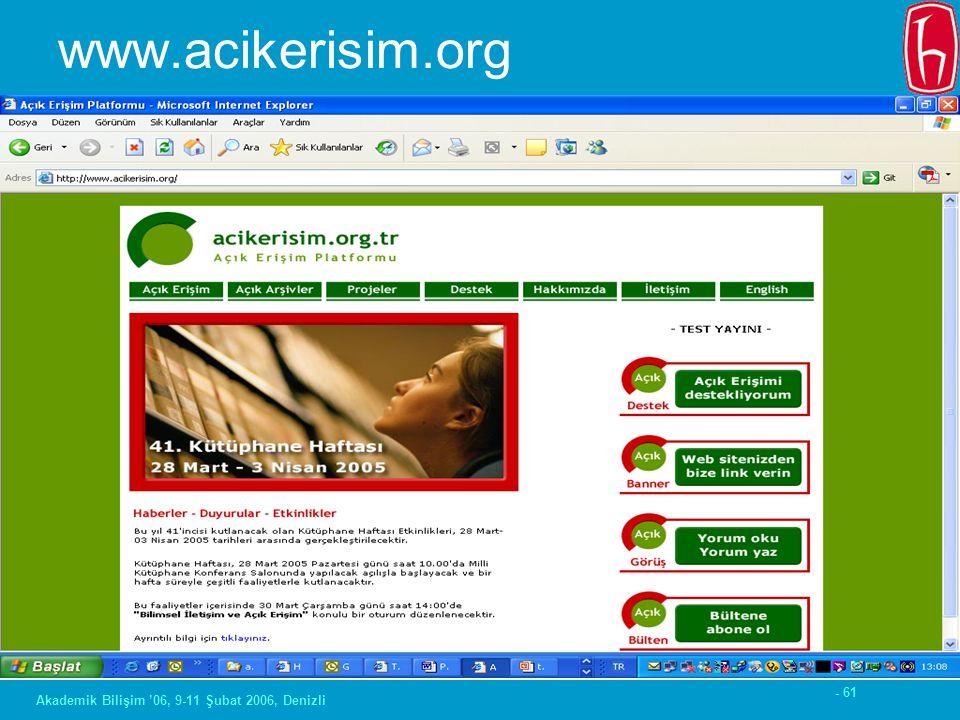 - 61 Akademik Bilişim '06, 9-11 Şubat 2006, Denizli www.acikerisim.org