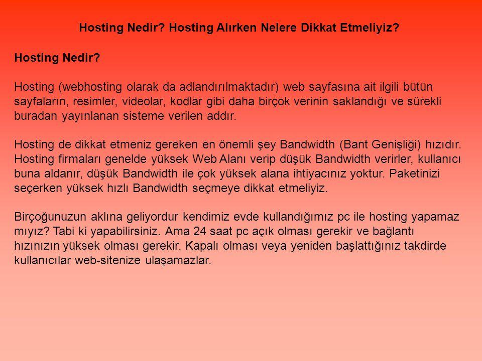 Hosting Nedir? Hosting Alırken Nelere Dikkat Etmeliyiz? Hosting Nedir? Hosting (webhosting olarak da adlandırılmaktadır) web sayfasına ait ilgili bütü