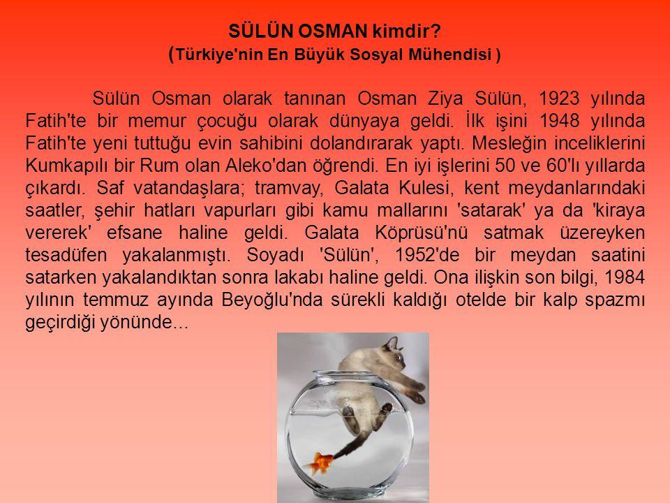 SÜLÜN OSMAN kimdir? ( Türkiye'nin En Büyük Sosyal Mühendisi ) Sülün Osman olarak tanınan Osman Ziya Sülün, 1923 yılında Fatih'te bir memur çocuğu olar