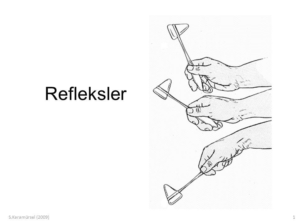S.Karamürsel (2009)12 Yüzeyel Refleksler Mukoza refleksleri –Kornea –Yumuşak damak –Farinks Deri refleksleri –Taban derisi –Karın derisi Yumuşak damak Tonsiller Uvula Dil Bulbus