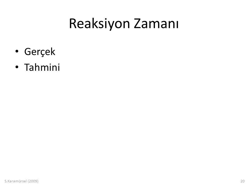 S.Karamürsel (2009)20 Reaksiyon Zamanı Gerçek Tahmini
