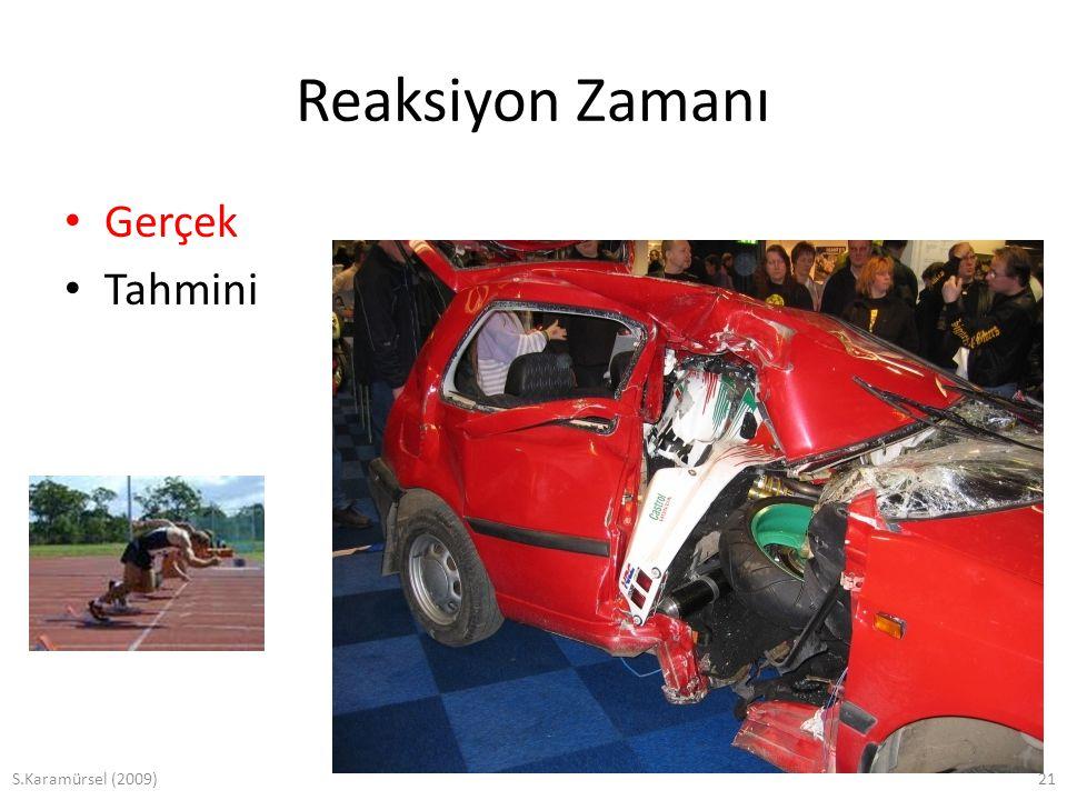 S.Karamürsel (2009)21 Reaksiyon Zamanı Gerçek Tahmini