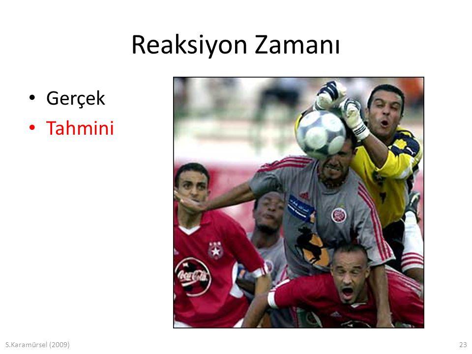 S.Karamürsel (2009)23 Reaksiyon Zamanı Gerçek Tahmini