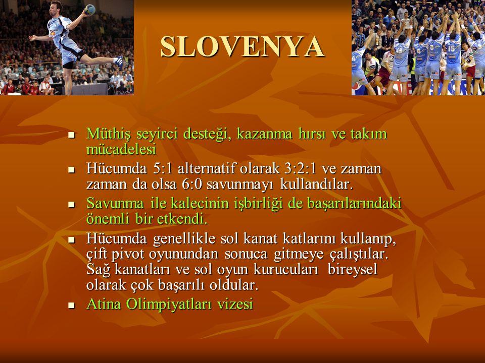 SLOVENYA Müthiş seyirci desteği, kazanma hırsı ve takım mücadelesi Müthiş seyirci desteği, kazanma hırsı ve takım mücadelesi Hücumda 5:1 alternatif ol