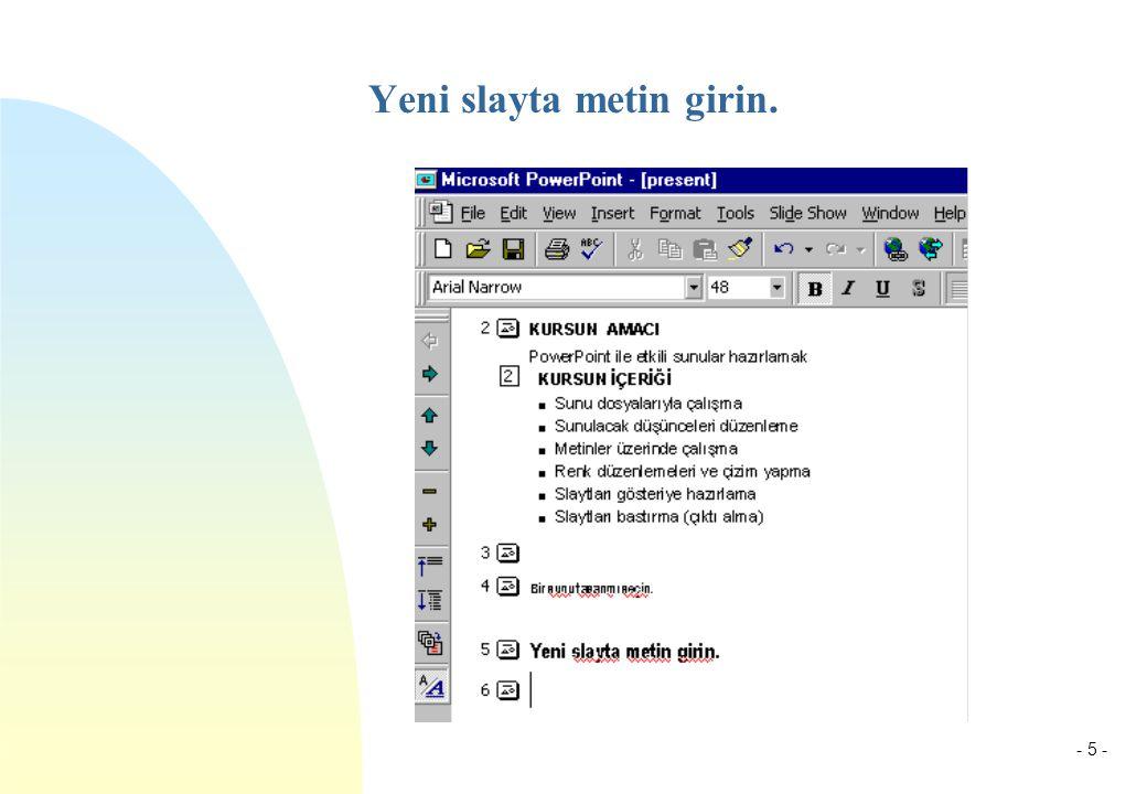 - 5 - Yeni slayta metin girin.