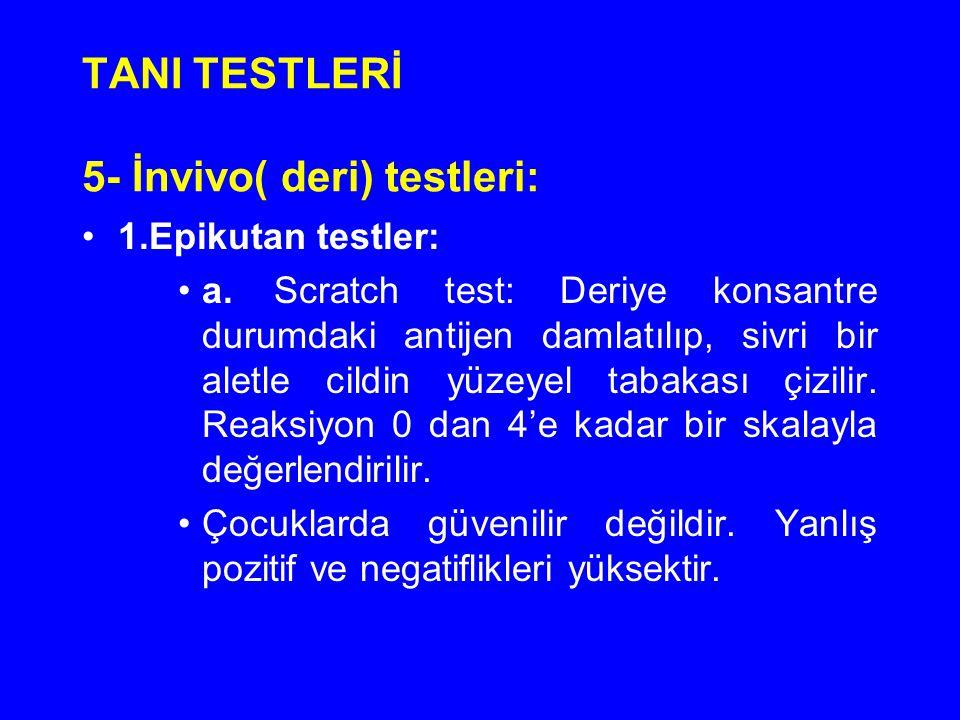 TANI TESTLERİ 5- İnvivo( deri) testleri: 1.Epikutan testler: a.Scratch test: Deriye konsantre durumdaki antijen damlatılıp, sivri bir aletle cildin yü