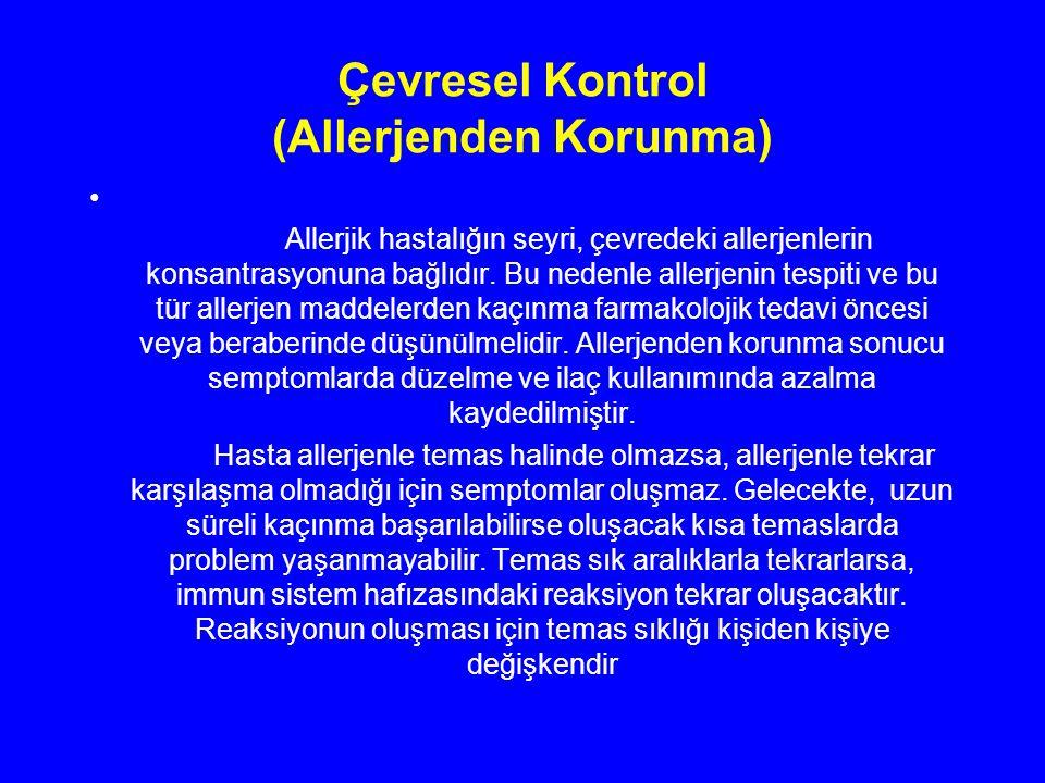 Çevresel Kontrol (Allerjenden Korunma) Allerjik hastalığın seyri, çevredeki allerjenlerin konsantrasyonuna bağlıdır. Bu nedenle allerjenin tespiti ve