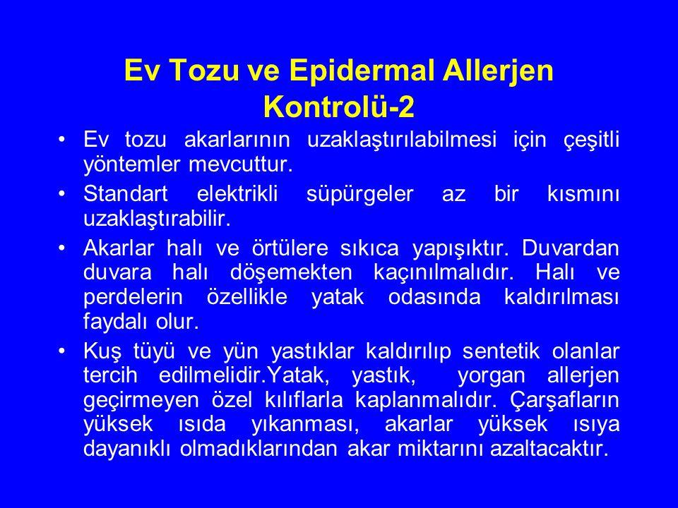 Ev Tozu ve Epidermal Allerjen Kontrolü-2 Ev tozu akarlarının uzaklaştırılabilmesi için çeşitli yöntemler mevcuttur. Standart elektrikli süpürgeler az