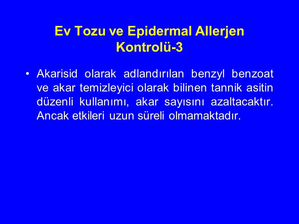Ev Tozu ve Epidermal Allerjen Kontrolü-3 Akarisid olarak adlandırılan benzyl benzoat ve akar temizleyici olarak bilinen tannik asitin düzenli kullanım