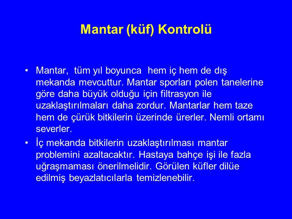Mantar (küf) Kontrolü Mantar, tüm yıl boyunca hem iç hem de dış mekanda mevcuttur. Mantar sporları polen tanelerine göre daha büyük olduğu için filtra