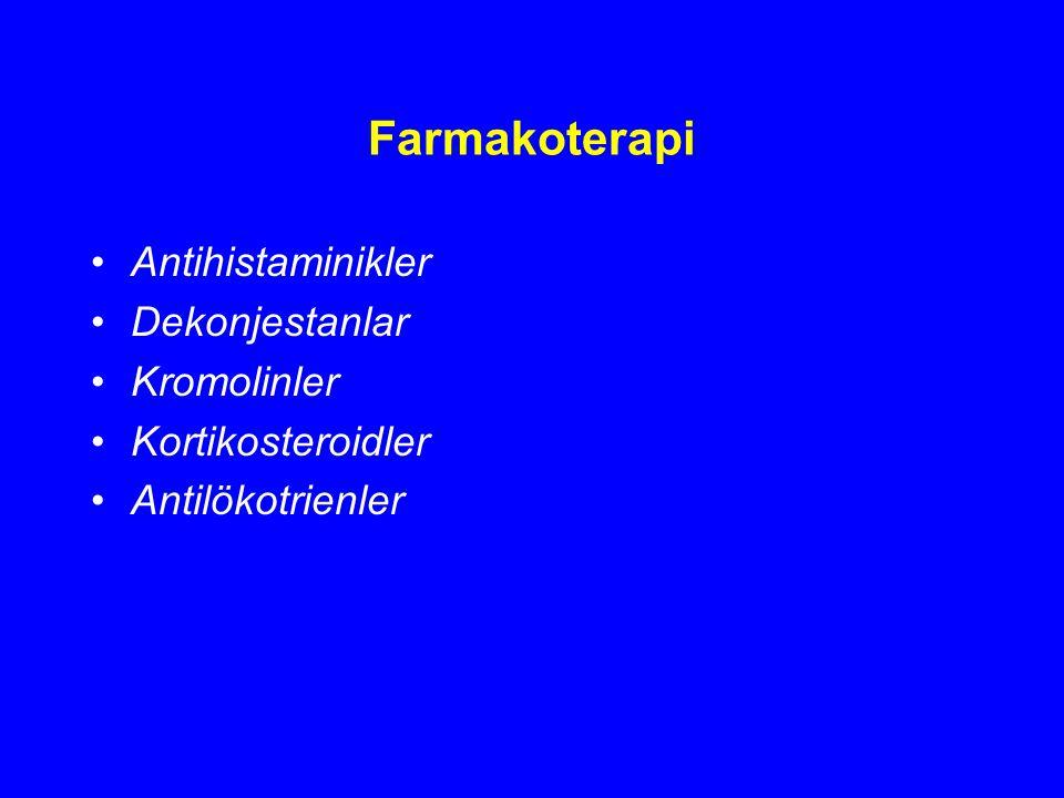 Farmakoterapi Antihistaminikler Dekonjestanlar Kromolinler Kortikosteroidler Antilökotrienler