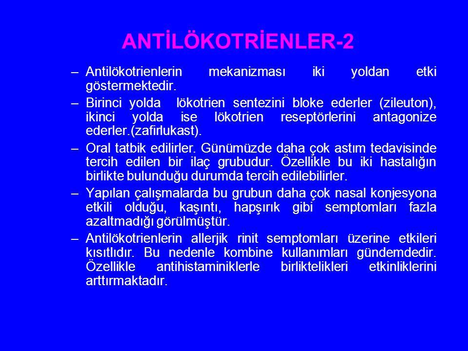 ANTİLÖKOTRİENLER-2 –Antilökotrienlerin mekanizması iki yoldan etki göstermektedir. –Birinci yolda lökotrien sentezini bloke ederler (zileuton), ikinci