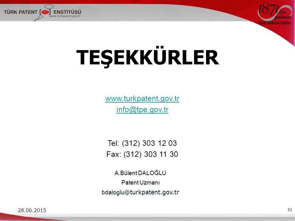 28.06.2015 31 TEŞEKKÜRLER www.turkpatent.gov.tr info@tpe.gov.tr Tel: (312) 303 12 03 Fax: (312) 303 11 30 A.Bülent DALOĞLU Patent Uzmanı bdaloglu @turkpatent.gov.tr