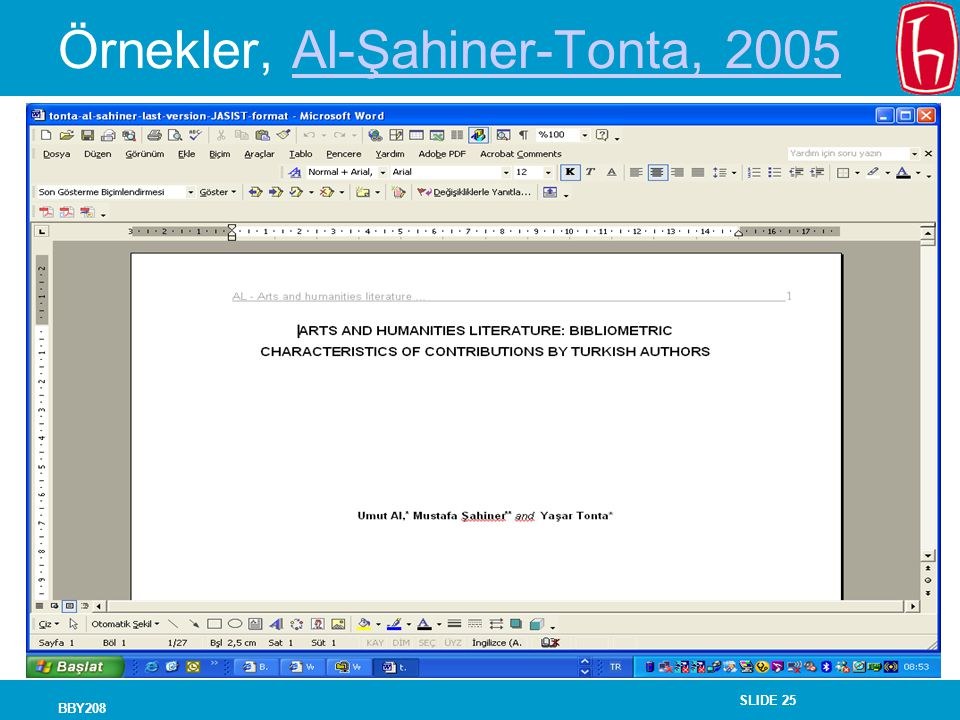 SLIDE 25 BBY208 Örnekler, Al-Şahiner-Tonta, 2005Al-Şahiner-Tonta, 2005