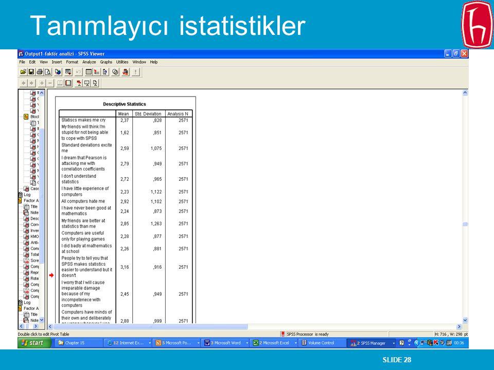 SLIDE 28 Tanımlayıcı istatistikler