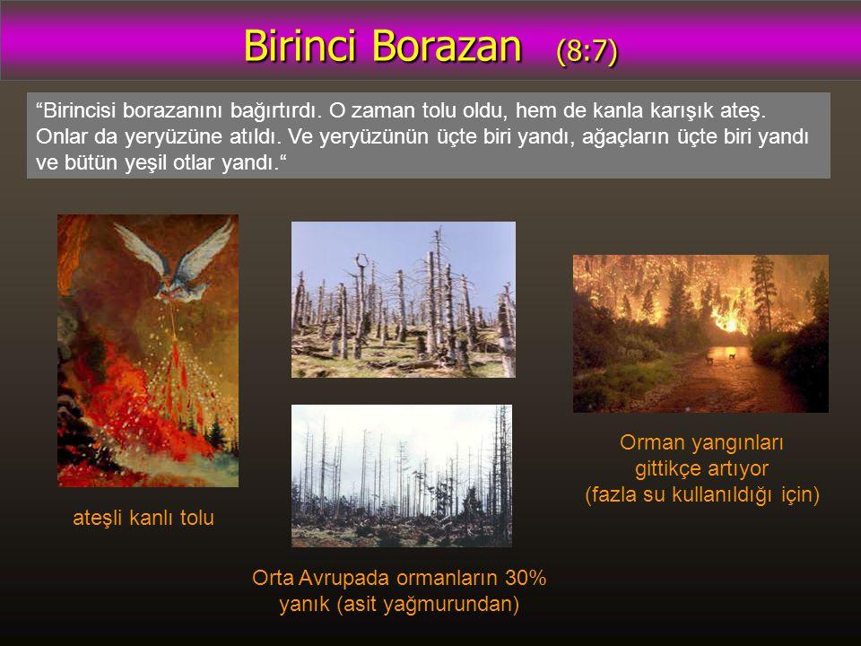 """Birinci Borazan (8:7) """"Birincisi borazanını bağırtırdı. O zaman tolu oldu, hem de kanla karışık ateş. Onlar da yeryüzüne atıldı. Ve yeryüzünün üçte bi"""