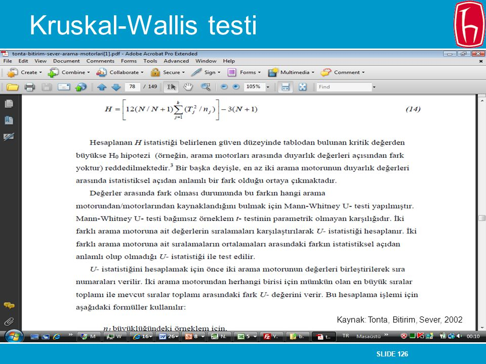 SLIDE 126 Kruskal-Wallis testi Kaynak: Tonta, Bitirim, Sever, 2002