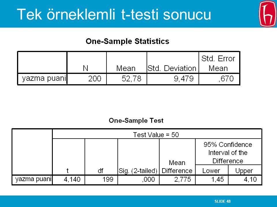 SLIDE 48 Tek örneklemli t-testi sonucu