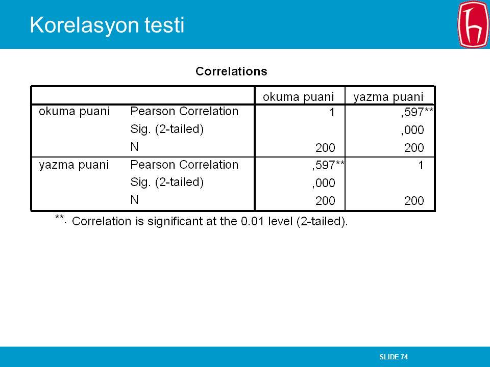 SLIDE 74 Korelasyon testi