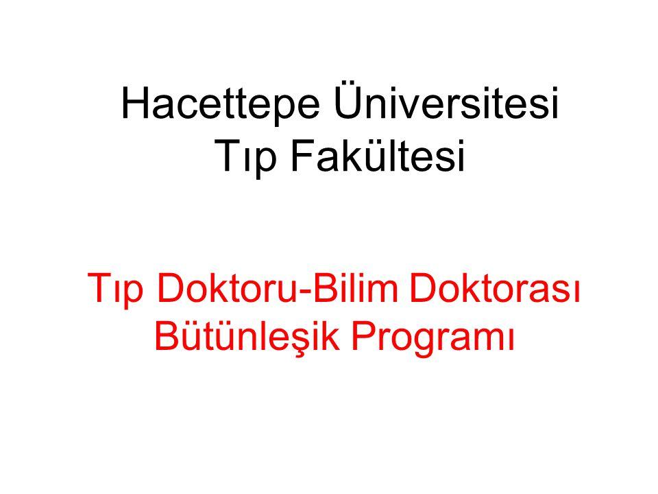 Tıp Doktoru-Bilim Doktorası Bütünleşik Programı Hacettepe Üniversitesi Tıp Fakültesi