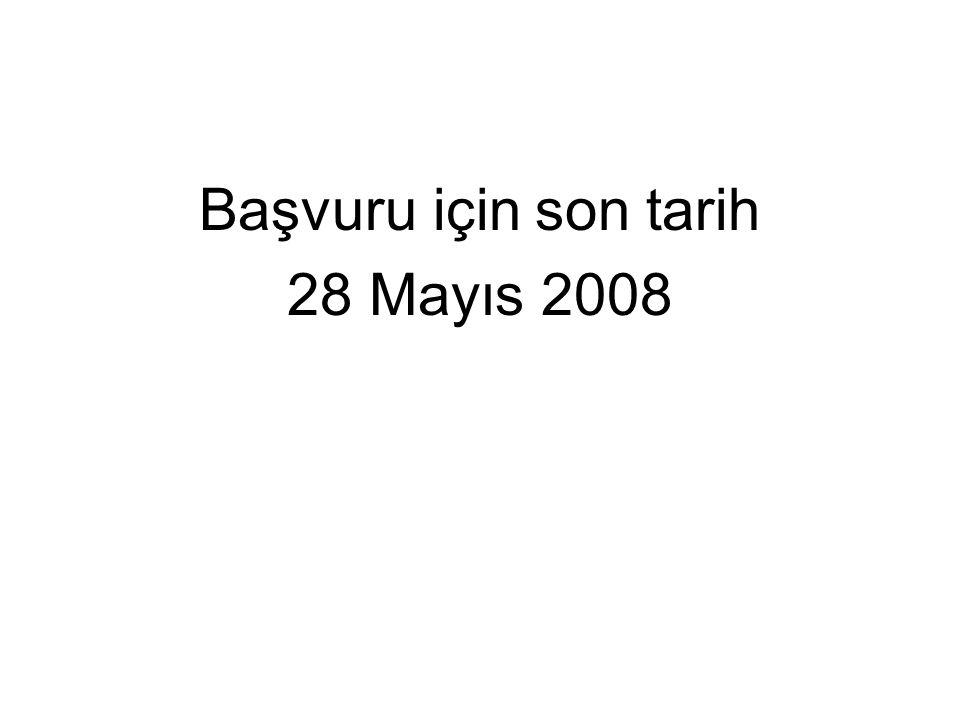 Başvuru için son tarih 28 Mayıs 2008
