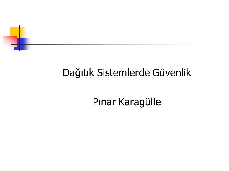 Dağıtık Sistemlerde Güvenlik Pınar Karagülle