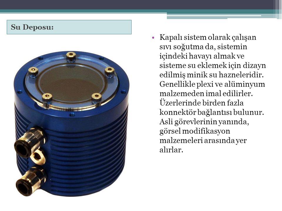 Su Deposu: Kapalı sistem olarak çalışan sıvı soğutma da, sistemin içindeki havayı almak ve sisteme su eklemek için dizayn edilmiş minik su hazneleridi