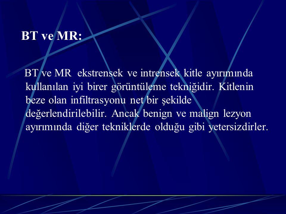BT'nin MR'a üstünlüğü kemik yapıları, MR'ın BT'ye üstünlüğü ise komşu yumuşak dokuları daha iyi görüntülemesidir.