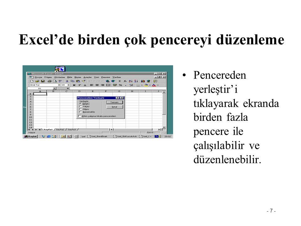 - 7 - Excel'de birden çok pencereyi düzenleme Pencereden yerleştir'i tıklayarak ekranda birden fazla pencere ile çalışılabilir ve düzenlenebilir.