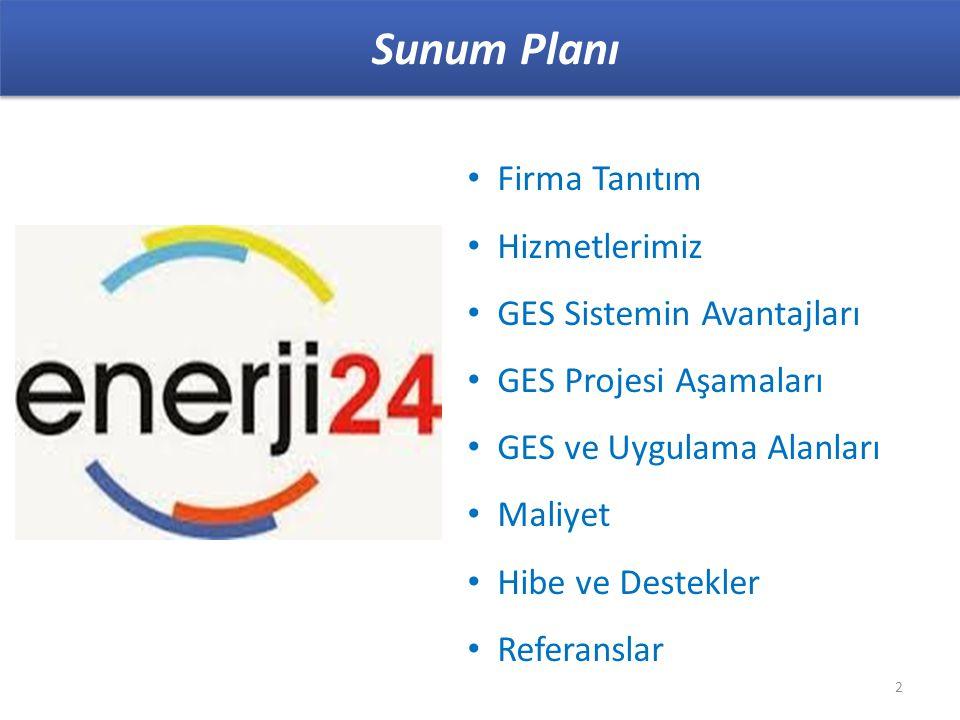 Sunum Planı 2 Firma Tanıtım Hizmetlerimiz GES Sistemin Avantajları GES Projesi Aşamaları GES ve Uygulama Alanları Maliyet Hibe ve Destekler Referanslar