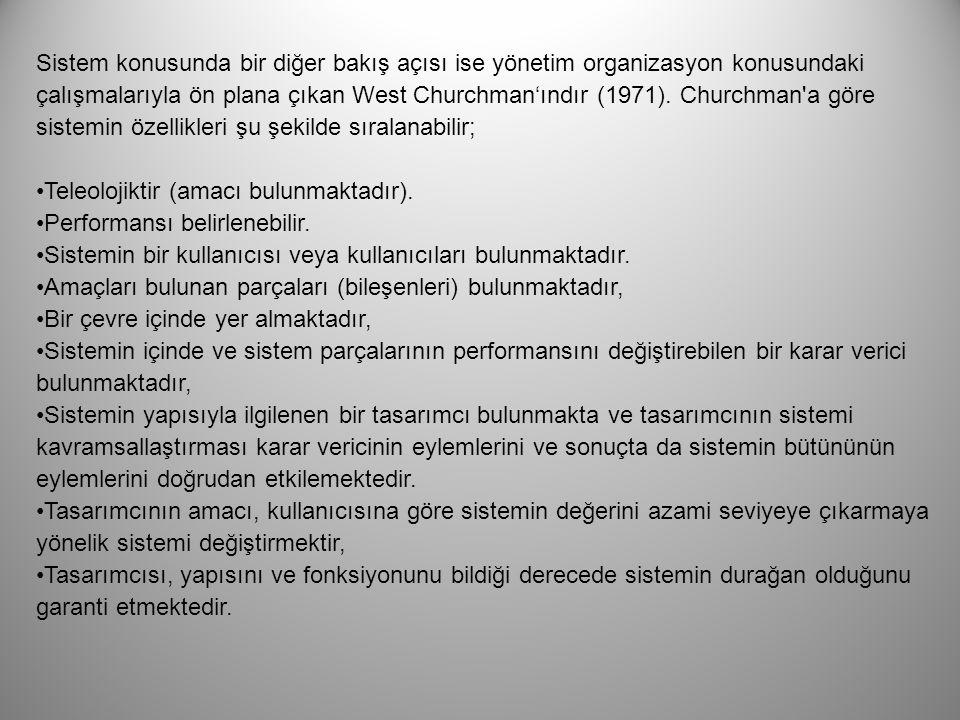 Sistem konusunda bir diğer bakış açısı ise yönetim organizasyon konusundaki çalışmalarıyla ön plana çıkan West Churchman'ındır (1971). Churchman'a gö