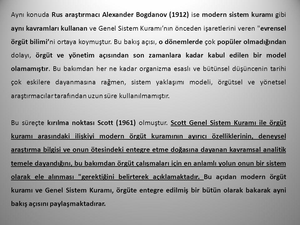 Aynı konuda Rus araştırmacı Alexander Bogdanov (1912) ise modern sistem kuramı gibi aynı kavramları kullanan ve Genel Sistem Kuramı'nın önceden işaret