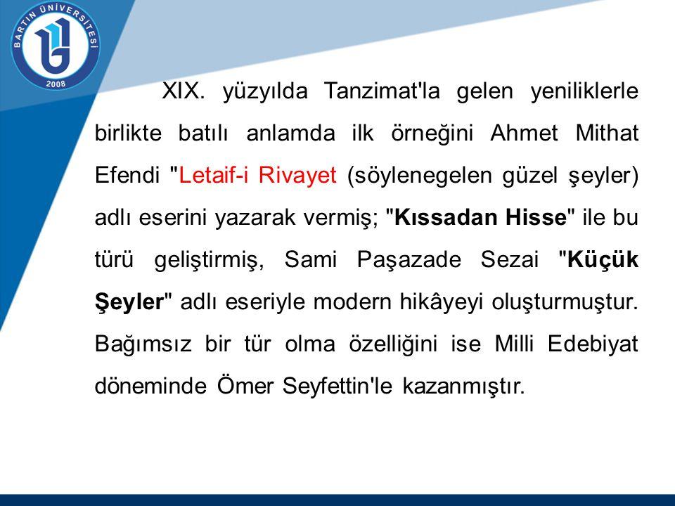 XIX. yüzyılda Tanzimat'la gelen yeniliklerle birlikte batılı anlamda ilk örneğini Ahmet Mithat Efendi