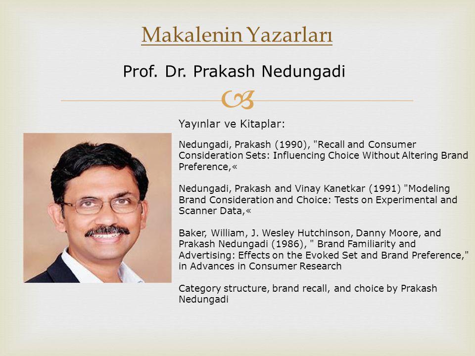  Makalenin Yazarları Prof. Dr. Prakash Nedungadi Yayınlar ve Kitaplar: Nedungadi, Prakash (1990),