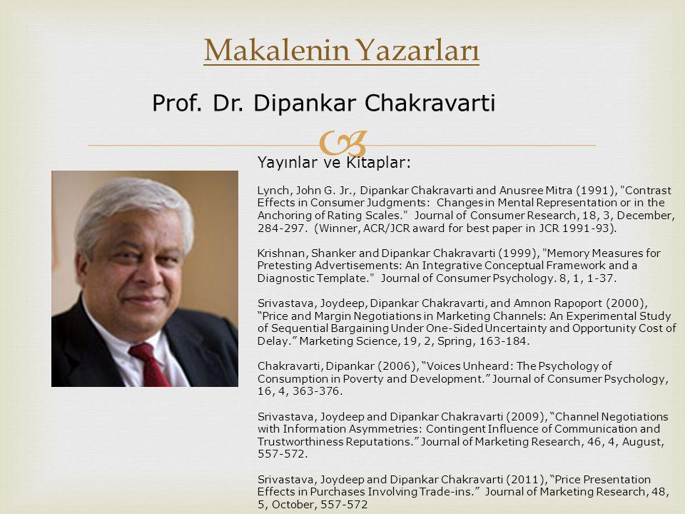  Makalenin Yazarları Prof. Dr. Dipankar Chakravarti Yayınlar ve Kitaplar: Lynch, John G. Jr., Dipankar Chakravarti and Anusree Mitra (1991),
