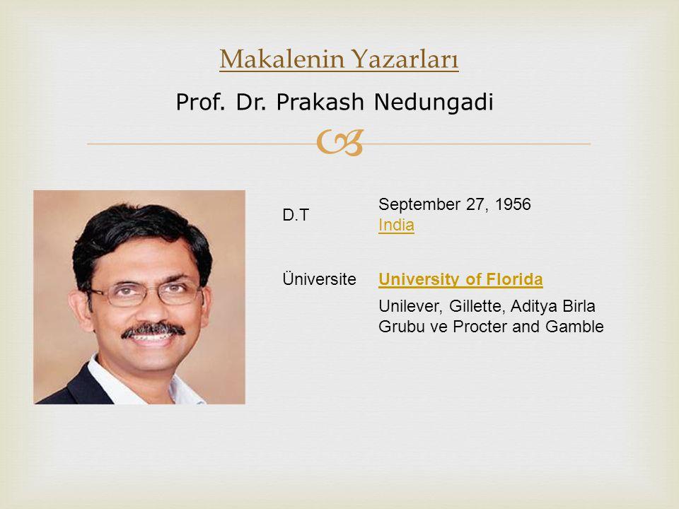  Makalenin Yazarları Genel olarak; Prakash en iyi tüketici ve karar verme üzerine yaptığı çalışmalarla tanınmıştır.