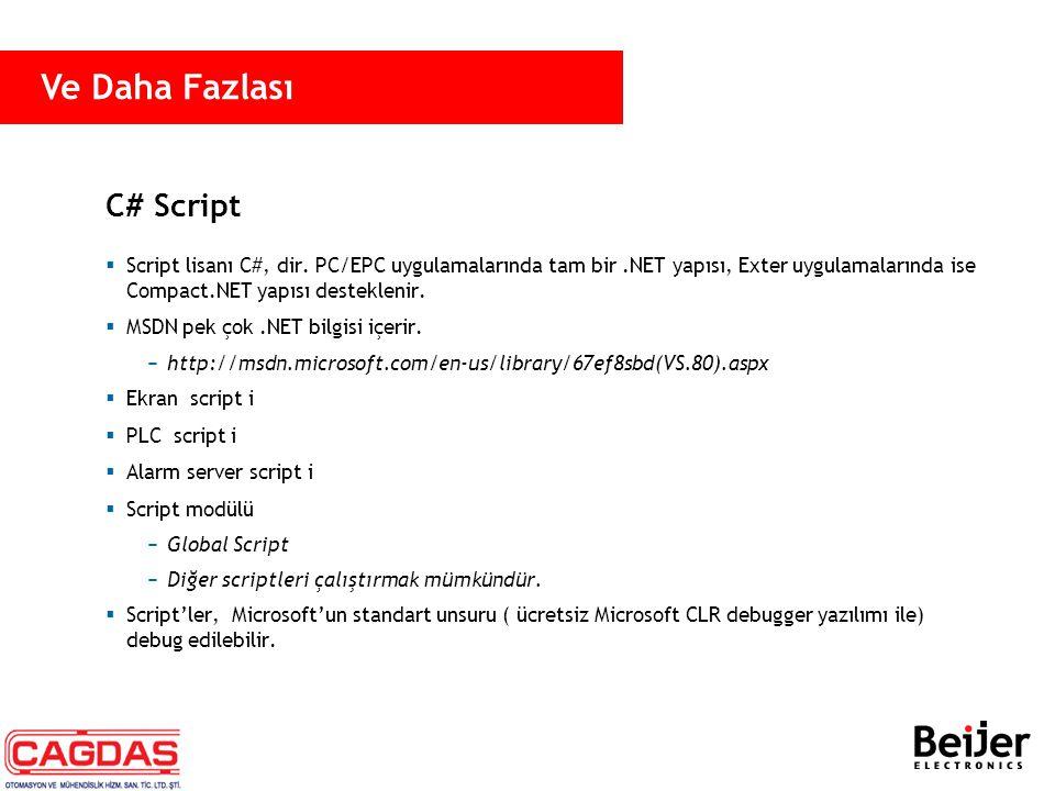 C# Script  Script lisanı C#, dir. PC/EPC uygulamalarında tam bir.NET yapısı, Exter uygulamalarında ise Compact.NET yapısı desteklenir.  MSDN pek çok