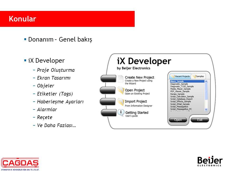  Donanım – Genel bakış  iX Developer −Proje Oluşturma −Ekran Tasarımı −Objeler −Etiketler (Tags) −Haberleşme Ayarları −Alarmlar −Reçete −Ve Daha Faz