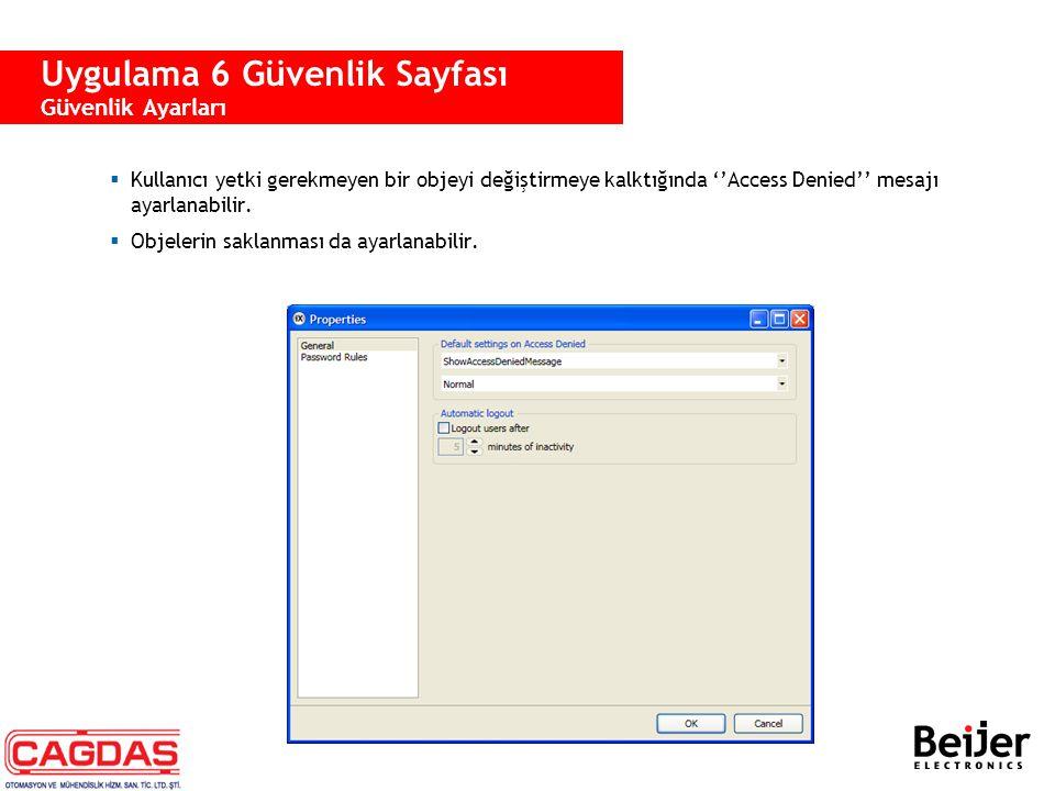 Giriş ve çıkış işlemleri konfigüre edilir. Uygulama 6 Güvenlik Sayfası Güvenlik Log-In / Log-Out