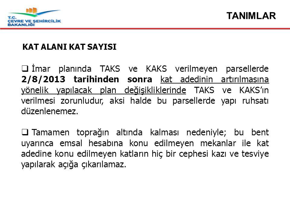 Madde 16…  İmar planında TAKS ve KAKS verilmeyen parsellerde 2/8/2013 tarihinden sonra kat adedinin artırılmasına yönelik yapılacak plan değişiklikle