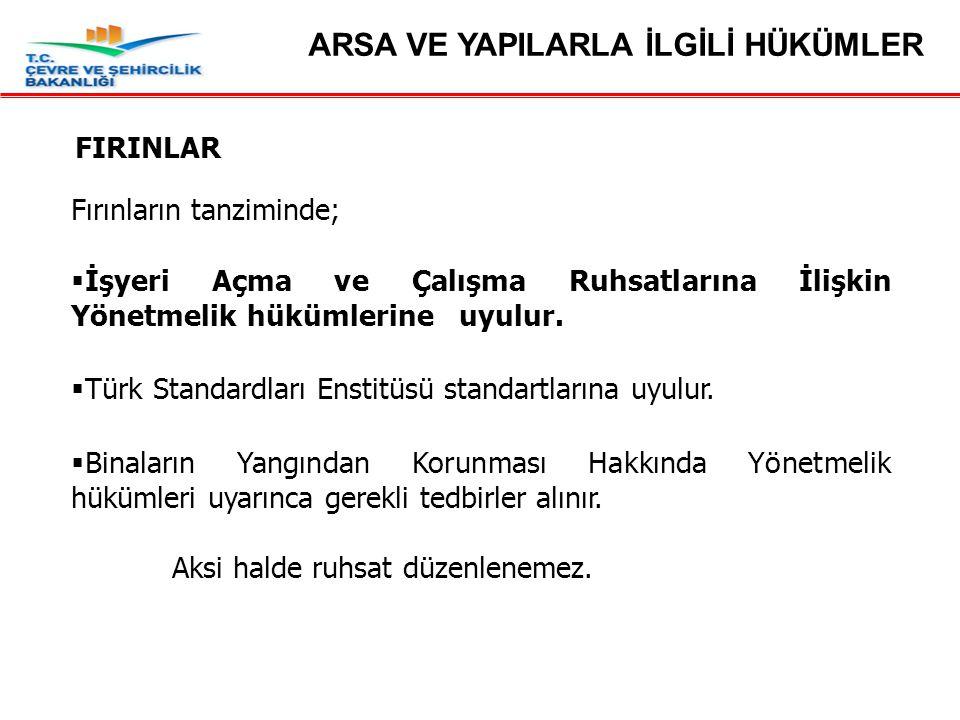 Madde 44- Fırınlar Fırınların tanziminde;  İşyeri Açma ve Çalışma Ruhsatlarına İlişkin Yönetmelik hükümlerine uyulur.  Türk Standardları Enstitüsü s