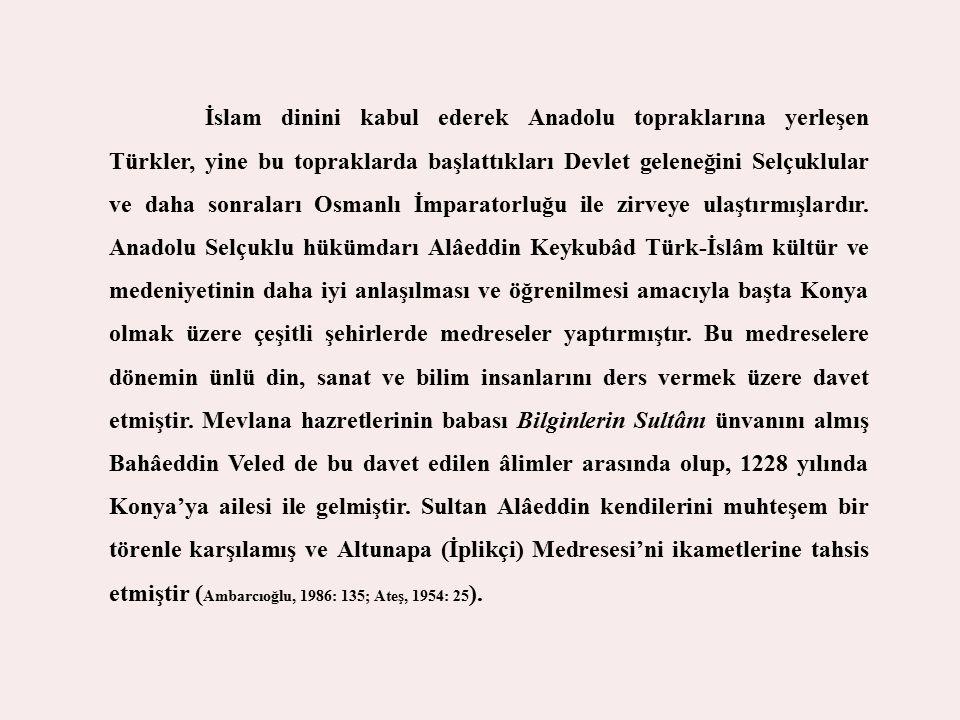 Kaynakça AMBARCIOĞLU, M.(1986), Sultanü l-ulema Baha eddin Veled in hayatı, eseri ve düşünceleri 1.