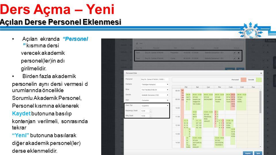 Personel Açılan ekranda Personel kısmına dersi verecek akademik personel(ler)in adı girilmelidir.