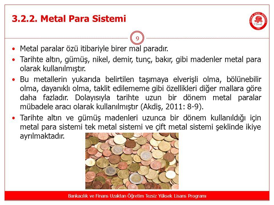 3.2.2.1.Tek Metal Sistemi 3.2.2.1.1.