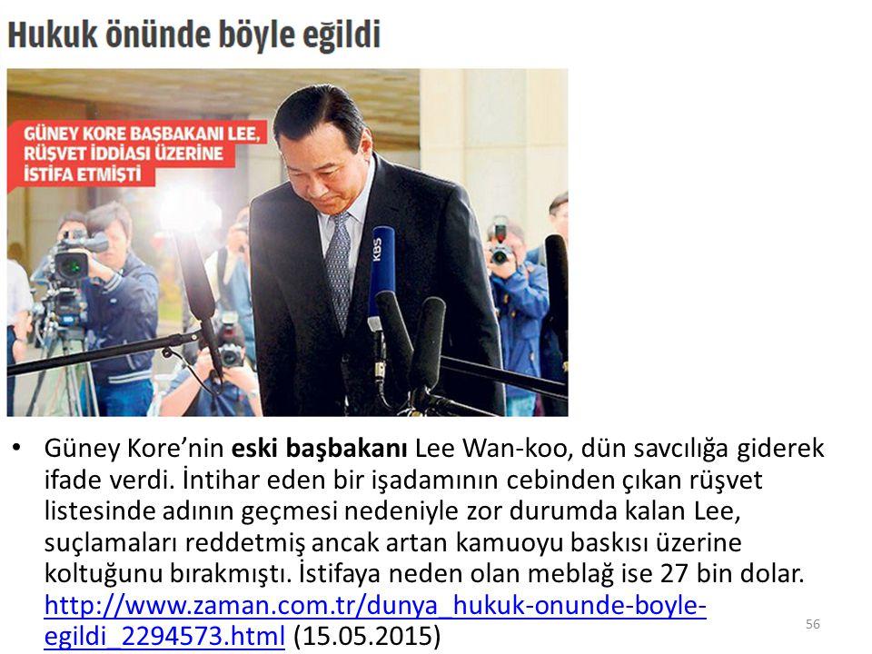 Güney Kore'nin eski başbakanı Lee Wan-koo, dün savcılığa giderek ifade verdi. İntihar eden bir işadamının cebinden çıkan rüşvet listesinde adının geçm